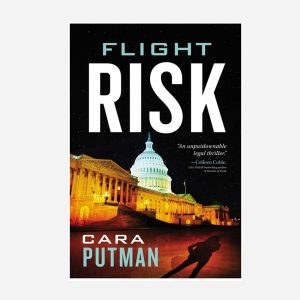 Flight Risk - An Unputdownable Legal Thriller - Cara Putman